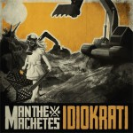 Man The Machetes_Idiokrati