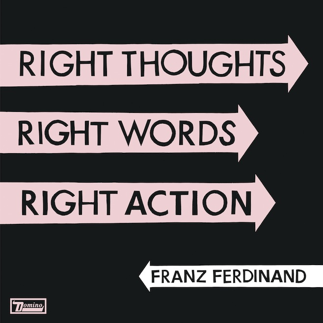 Franz-Ferdinand_Right-Thoughts-Right-Words-Right-Actions