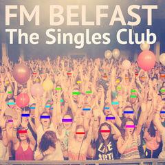 FM Belfast The Singles Club