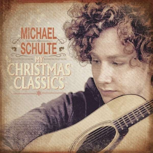 Michael Schulte My Christmas Classics
