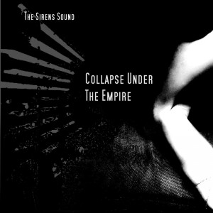 Collapse_Under_The_Empire_TheSirensSound_800